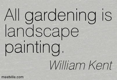 Quotation-William-Kent-painting-gardening-Meetville-Quotes-104548
